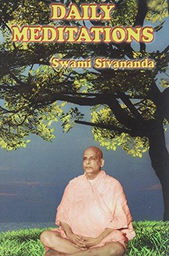 Daily Meditations: Swami Sivananda