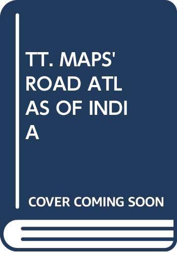TT. Maps' road atlas of India: Ltd, TT. Maps
