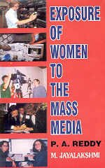 Exposure of Women to the Mass Media: P A Reddy