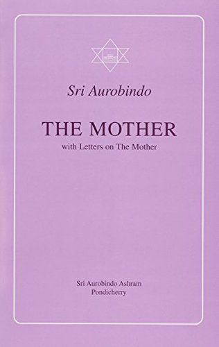 The Mother with Letters on the Mother (Guidance from Sri Aurobindo): Sri Aurobindo