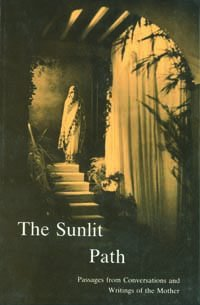9788170580256: The Sunlit Path: Passages from Conversations and Writings of the Mother