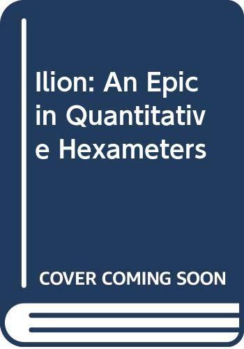 9788170581697: Ilion: An Epic in Quantitative Hexameters