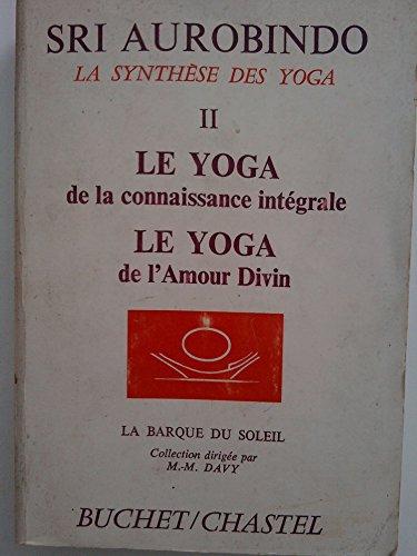 9788170582250: La Synthese des Yogas II Le Yoga de la connaissance integrale - Le Yoga de l'amour divin