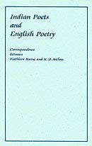 Indian Poets and English Poetry: Correspondence between Kathleen Raine and K.D. Sethna: Sethna, ...