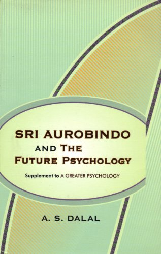 9788170588696: Sri Aurobindo and the Future Psychology (Supplement to a Greater Psychology)
