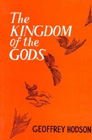 The Kingdom of the Gods: Geoffrey Hodson