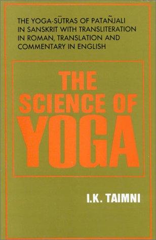 The Science of Yoga: The Yoga-Sutras of Patanjali in Sanskrit: Taimni, I. .K.
