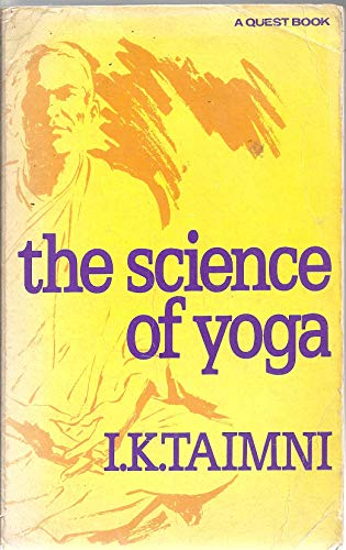 The Science of Yoga: The Yoga-sutras of Patanjali in Sanskrit with Transliteration in Roman, ...