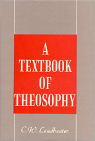 A Textbook of Theosophy: C. W. Leadbeater