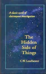 9788170593379: The Hidden Side of Things: A Classic Work of Clairvoyant Investigation