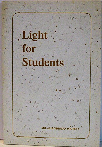 Light for Students: Sri, Aurobindo, Mother, The