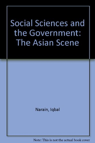 Social Sciences and the Government: The Asian Scene (8170620325) by Iqbal Narain