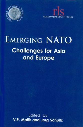 Emerging NATO: Challenges for Asia and Europe: V.P. Malik & Jorg Schultz (Eds)