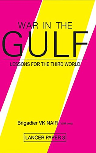 War in the Gulf. Lessons for teh: Nair, V K:
