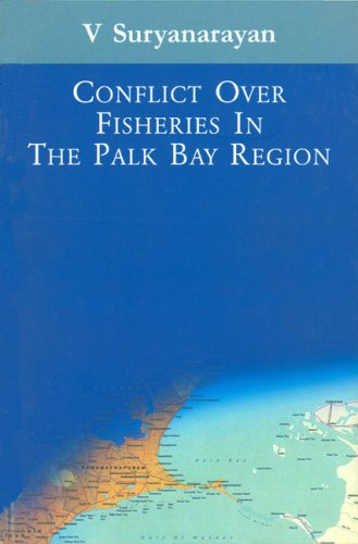 9788170622420: CONFLICT OVER FISHERIES IN THE PALK BAY REGION