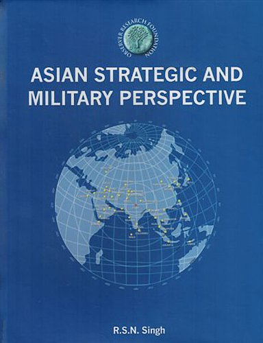 Asian Strategic and Military Perspective: R.S.N. Singh