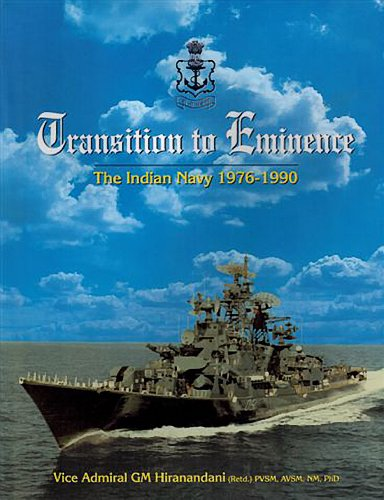 Transition to Eminence: The Indian Navy 1976-1990: G.M.Hiranandani
