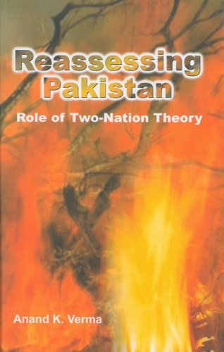 Reassessing Pakistan : Role of Two-Nation Theory: Anand K Verma