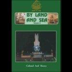 By Land and Sea: The Punjab Regiment, Volume 2: Colonel Anil Shorey