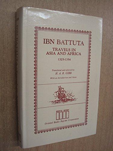 Ibn Battuta: Travels in Asia and Africa: H.A.R. Gibb