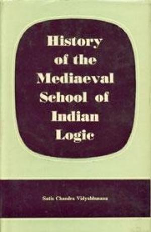History of the Mediaeval School of Indian: Satish C. Vidyabhusana