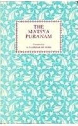 The Matsya Puranam: Taluqdar Of Oudh (Trans.)