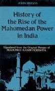 History Of The Rise Of The Mahomedan: John Briggs, Trans.