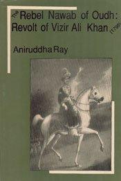 Rebel Nawab of Oudh: Ray Aniruddha