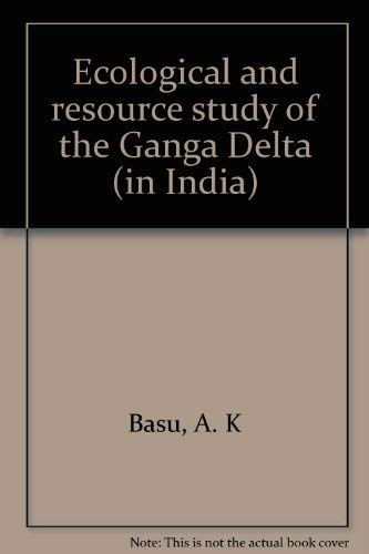 Ecological and resource study of the Ganga Delta: A. K. Basu