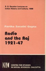 9788170741640: Radio and the Raj, 1921-47 (Sakharam Ganesh Deuskar lectures on Indian history and culture)