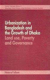 Urbanization in Bangladesh, and the growth of: Nazrul Islam