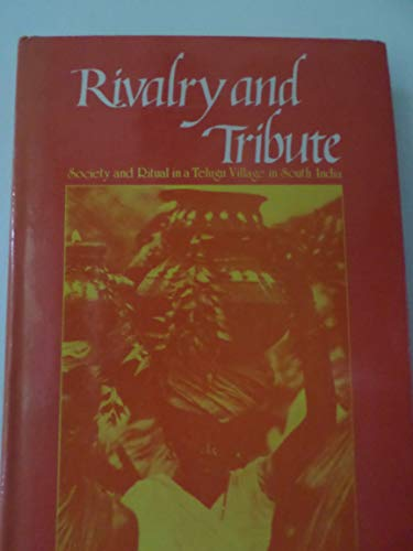 9788170750031: Rivalry and Tribute: Society and Ritual in a Telugu Village in South India