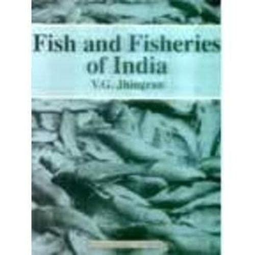 Fish and Fisheries of India 3rd edn: Jhingran, V G