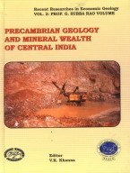 Precambrian Geology and Mineral Wealth of Central: Khanna, V K