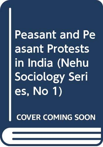 Peasant and Peasant Protests in India (Nehu: Editor-M. N. Karna