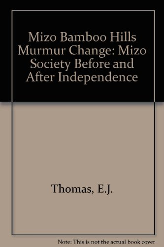 Mizo Bamboo Hills Murmur Change: Mizo Society: Thomas, E.J.