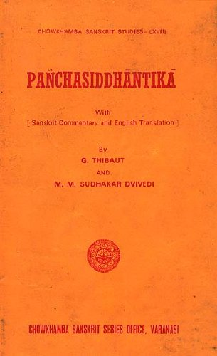 9788170800002: Panchasiddhantika ; The Astronomical Work of Varaha Mihira : The Text Edited with an Original Commentary in Sanskrit and an English Translation and Introduction