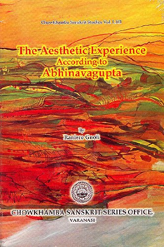 9788170800064: The Aesthetic Experience According to Abhinavagupta: Chowkhamba Sanskrit Studies Vol. LXII