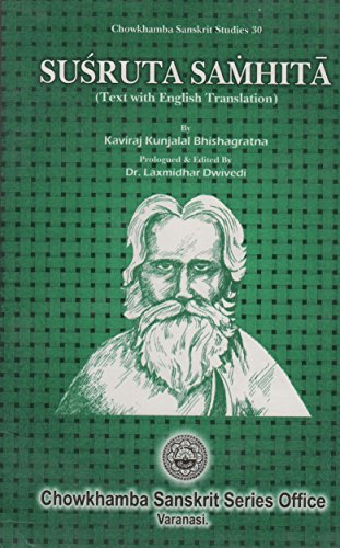 Susruta Samhita: Text with English translation, a full and Comprehensive introduction, Additional ...