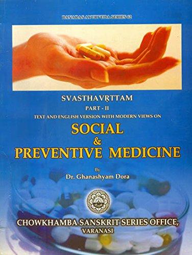Svasthavrittam: Social & Preventive Medicine Vol. 2: Dr.Ghanshyam Dora