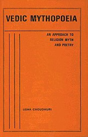 9788170810308: Vedic Mythopoeia (An Approach to Vedic Religion, Myth and Poetry)