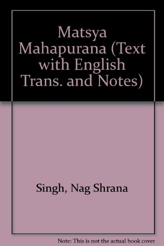 9788170810452: Matsya Mahapurana (Text with English Trans. and Notes)