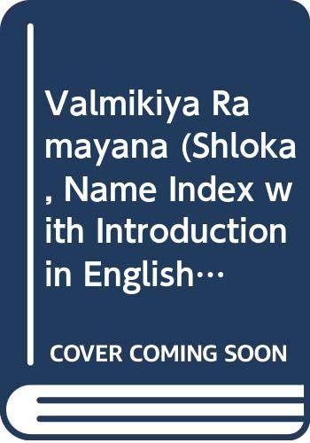 Valmikiya Ramayana (Shloka, Name Index with Introduction: Nag Sharan Singh