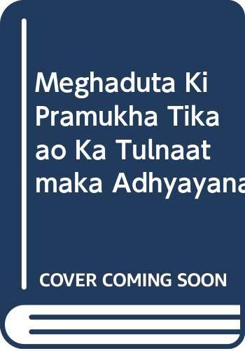 Meghaduta ki Pramukha Tikaao ka Tulnaatmaka Adhyayana: Dr. (Mrs.) Kumkum