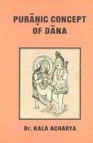 Puranic Concept of Dana: Kala Acharya