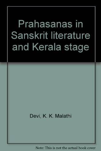 Prahasanas in Sanskrit Literature and Kerala Stage: Devi K.K. Malathi