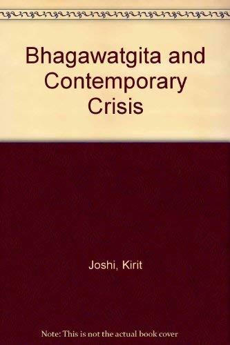 Bhagawatgita and Contemporary Crisis: Kireet Joshi