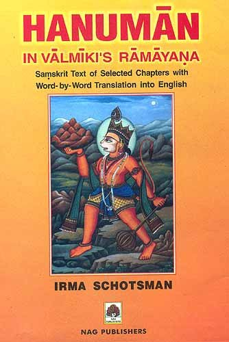 Hanuman in Valmiki's Ramayana (Sanskrit Text of Selected Chapter with word-by-word Translation...