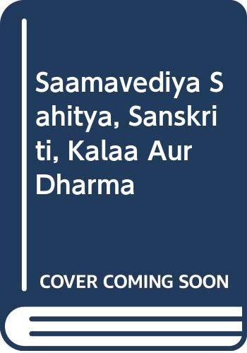 Saamavediya Sahitya, Sanskriti, Kalaa aur Dharma: Prof. Om Prakash