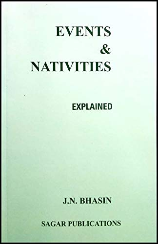 Events and Nativites Explained (Paperback): J. Bhasin